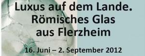 Luxus auf dem Lande - Römisches Glas aus Flerzheim